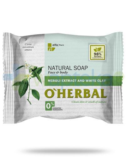 O'Herbal naturalne mydło z ekstraktem z neroli i białą glinką 100 g Elfa Pharm